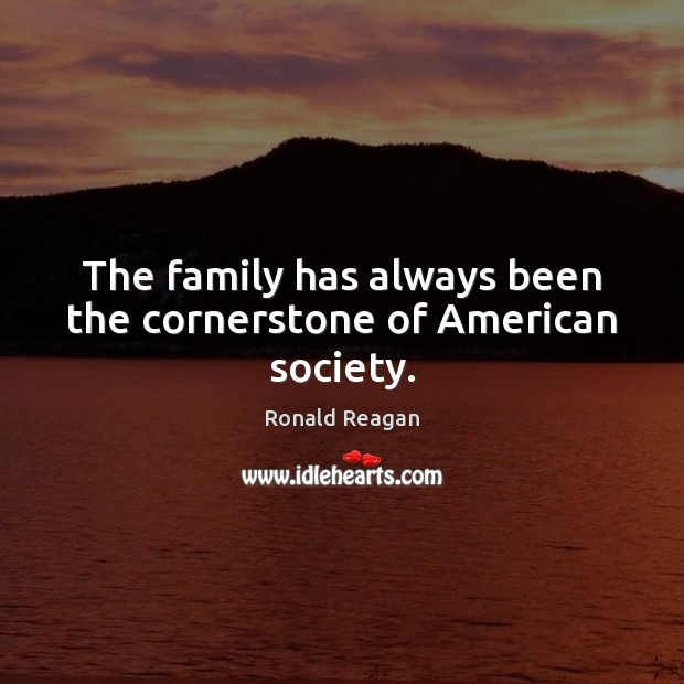 Image, The family has always been the cornerstone of American society.