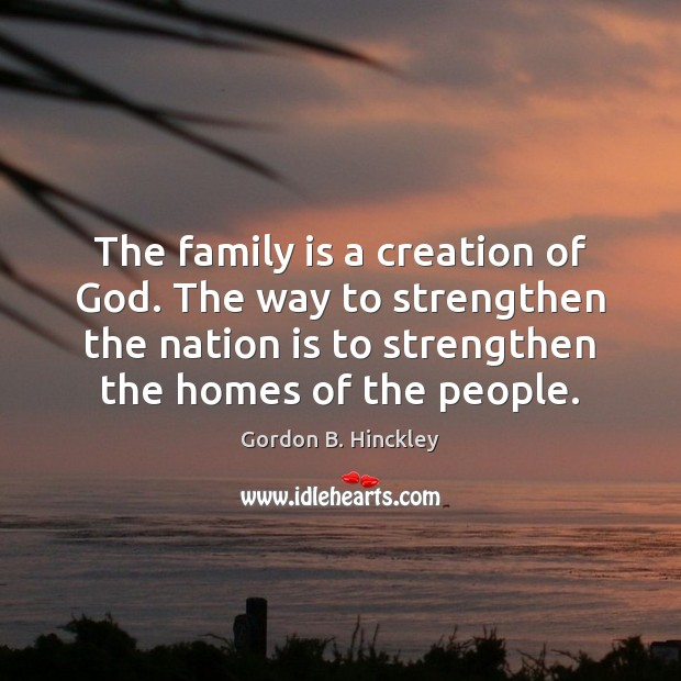 The family is a creation of God. The way to strengthen the Image
