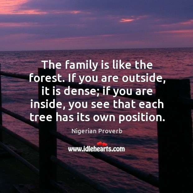 The family is like the forest. If you are outside, it is dense Image