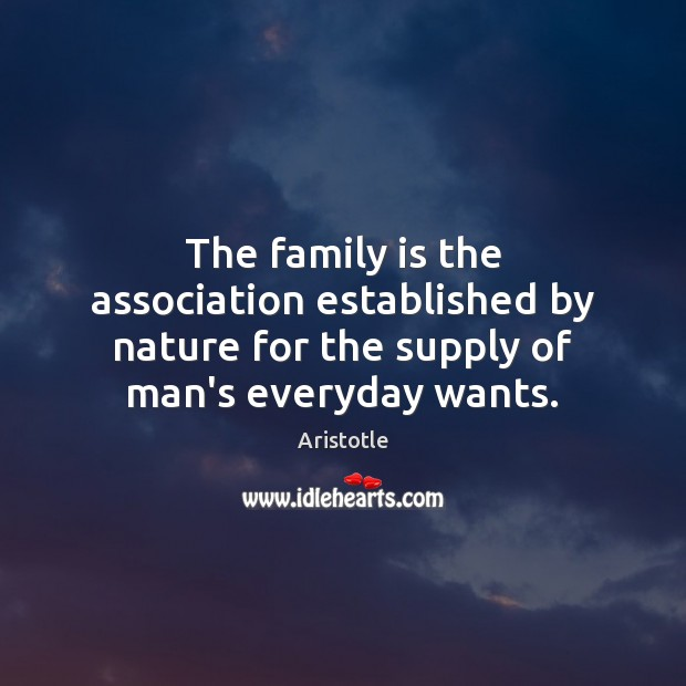 Image, The family is the association established by nature for the supply of