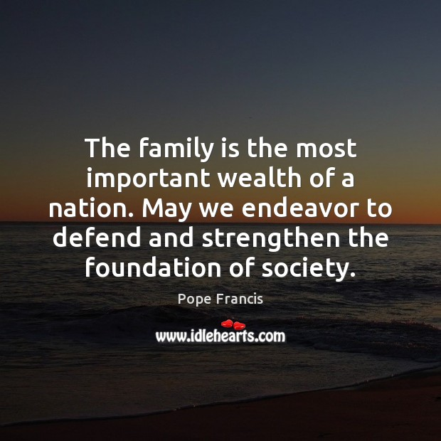 The family is the most important wealth of a nation. May we Image