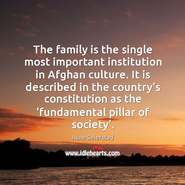 The family is the single most important institution in afghan culture. Image