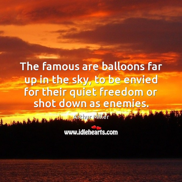 Image, The famous are balloons far up in the sky, to be envied