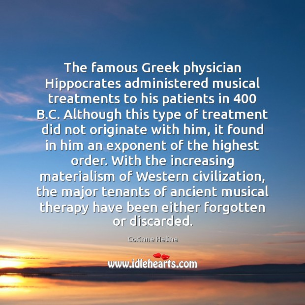 The famous Greek physician Hippocrates administered musical treatments to his patients in 400 Image