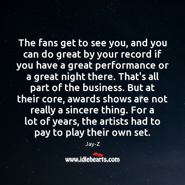 The fans get to see you, and you can do great by Image