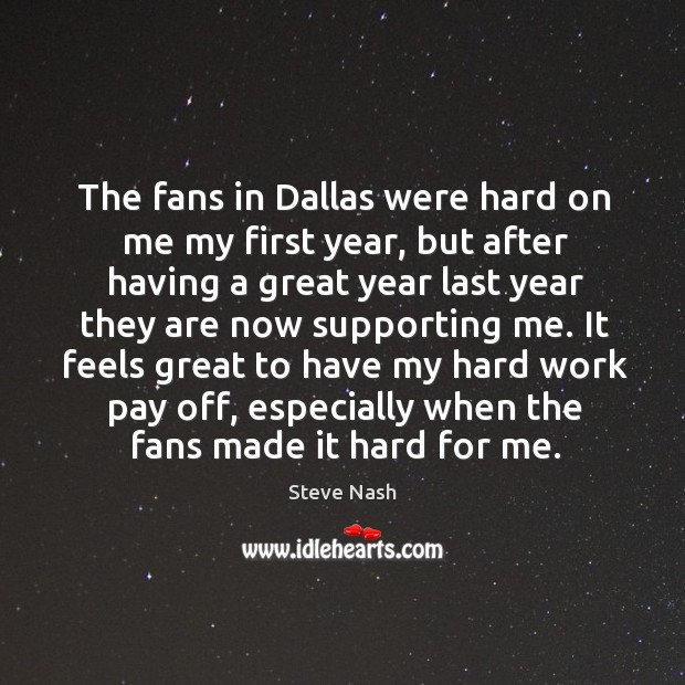 The fans in dallas were hard on me my first year Image