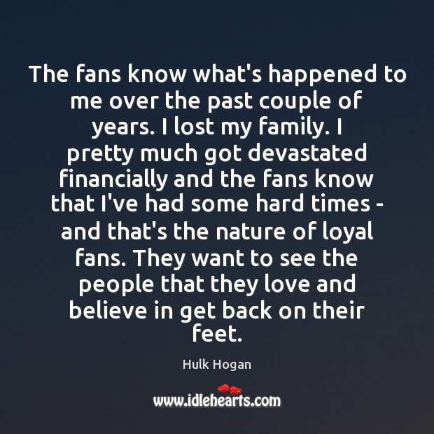 The fans know what's happened to me over the past couple of Image