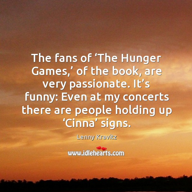The fans of 'the hunger games,' of the book, are very passionate. Image