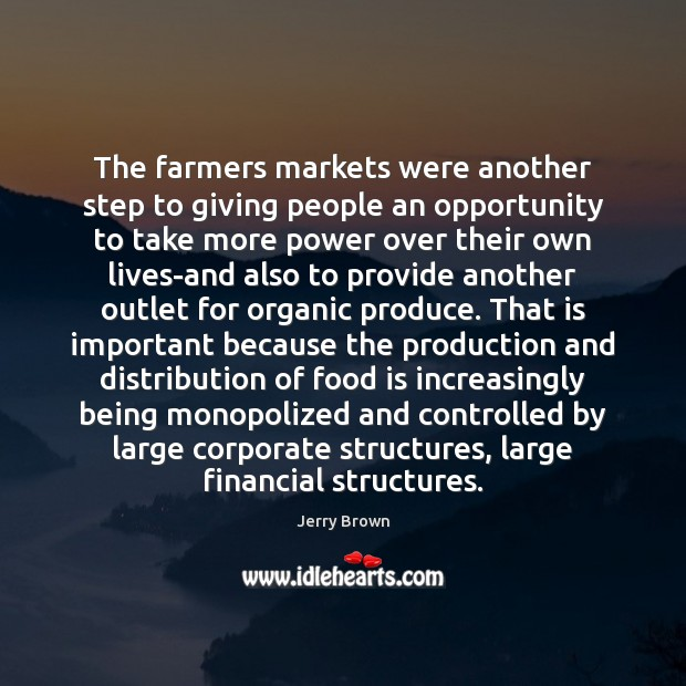 Image, The farmers markets were another step to giving people an opportunity to