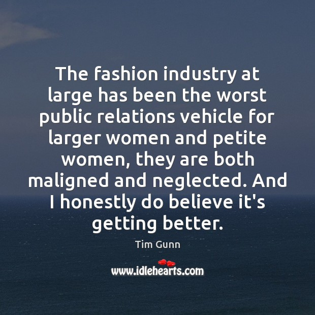 Image, The fashion industry at large has been the worst public relations vehicle