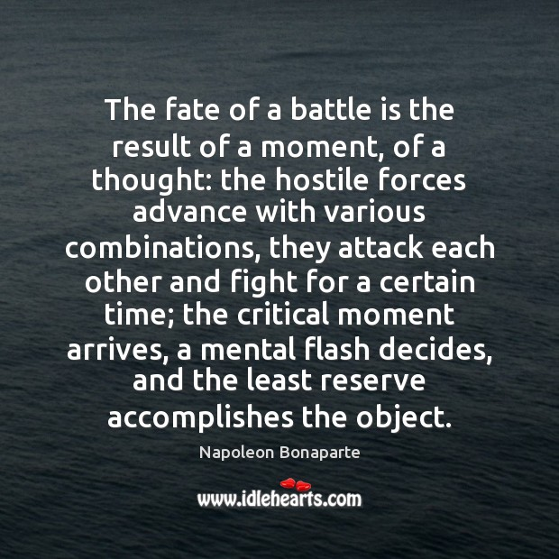 The fate of a battle is the result of a moment, of Image
