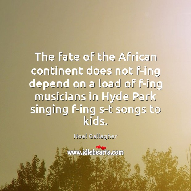 Image, The fate of the African continent does not f-ing depend on a