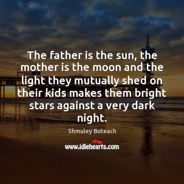 The father is the sun, the mother is the moon and the Image