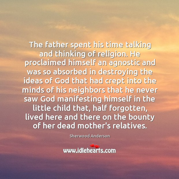 The father spent his time talking and thinking of religion. He proclaimed Image