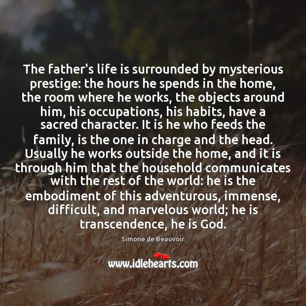 The father's life is surrounded by mysterious prestige: the hours he spends Image