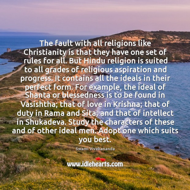 The fault with all religions like Christianity is that they have one Image