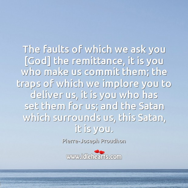 The faults of which we ask you [God] the remittance, it is Image