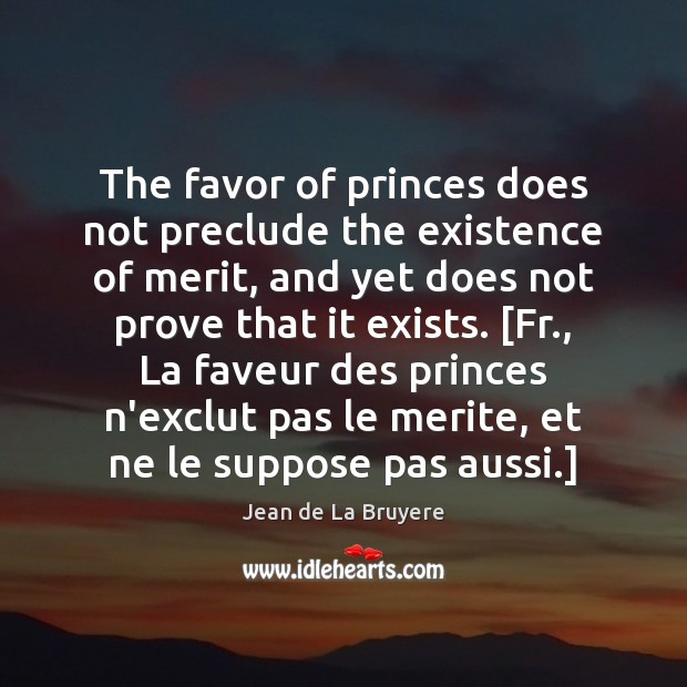 The favor of princes does not preclude the existence of merit, and Image