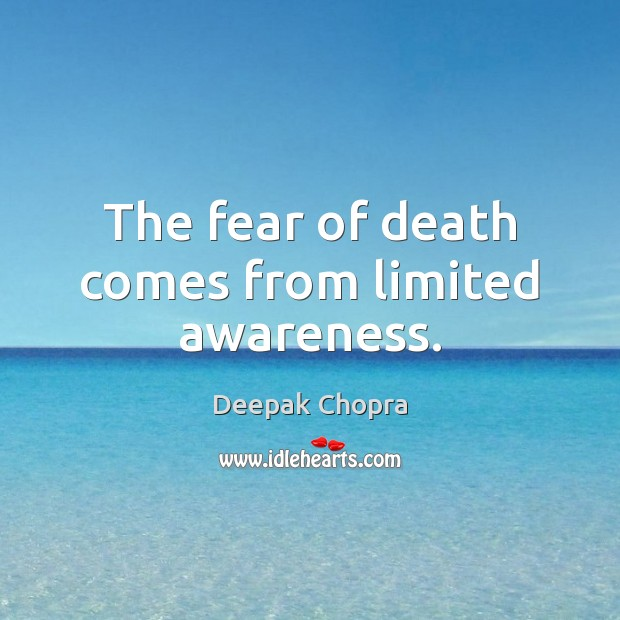 Image, The fear of death comes from limited awareness.