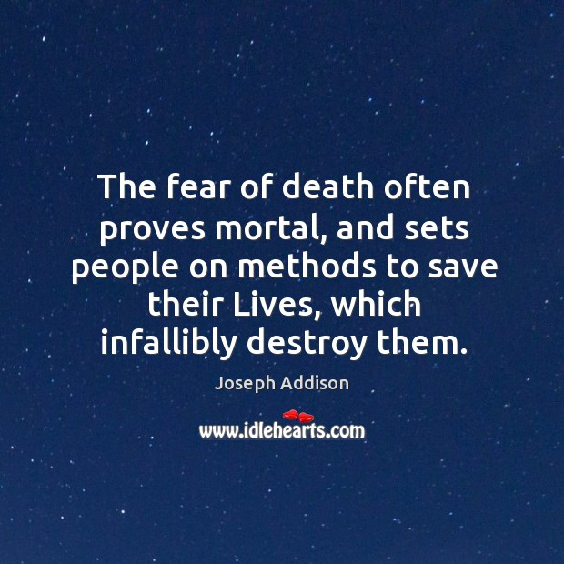 The fear of death often proves mortal, and sets people on methods to save their lives Image