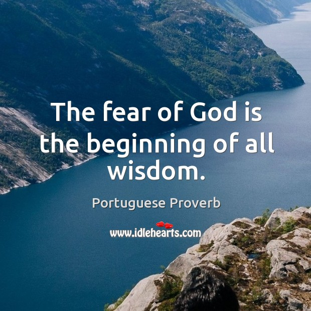 The fear of God is the beginning of all wisdom. Image
