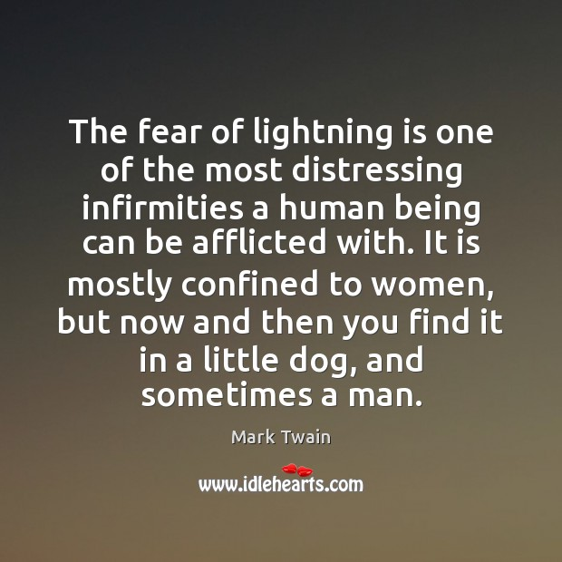 The fear of lightning is one of the most distressing infirmities a Image