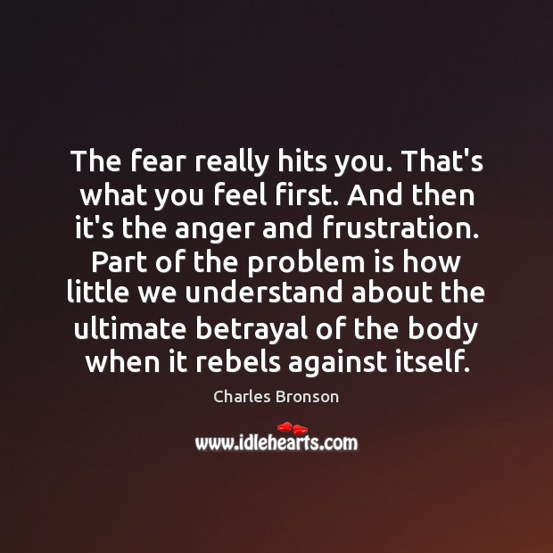 Image, The fear really hits you. That's what you feel first. And then