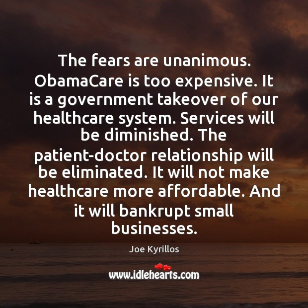 Image, The fears are unanimous. ObamaCare is too expensive. It is a government