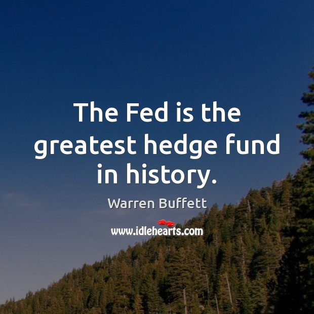 Image, The Fed is the greatest hedge fund in history.