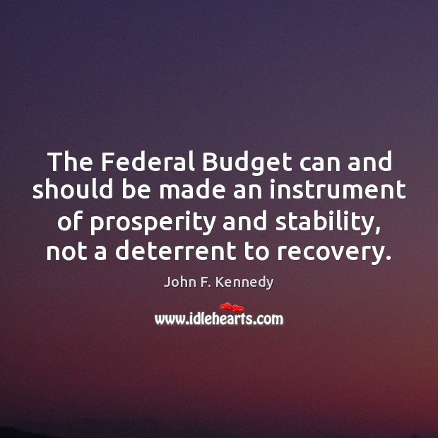 The Federal Budget can and should be made an instrument of prosperity Image