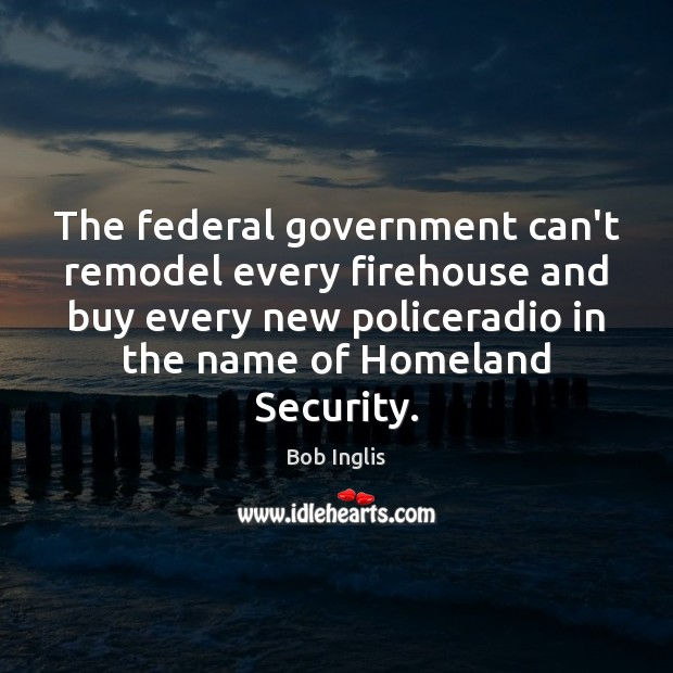 Image, The federal government can't remodel every firehouse and buy every new policeradio