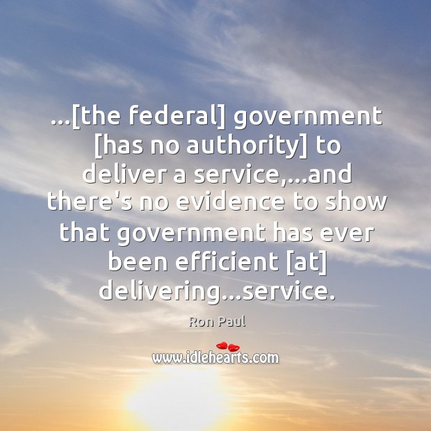 Image, …[the federal] government [has no authority] to deliver a service,…and there's