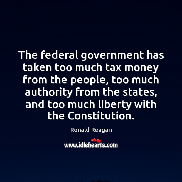 Image, The federal government has taken too much tax money from the people,