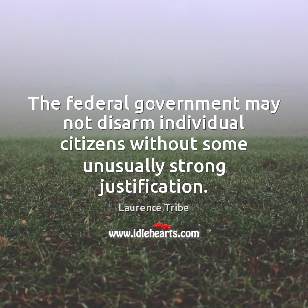 Image, The federal government may not disarm individual citizens without some unusually strong