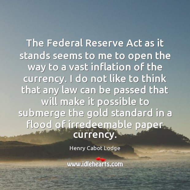 The Federal Reserve Act as it stands seems to me to open Image