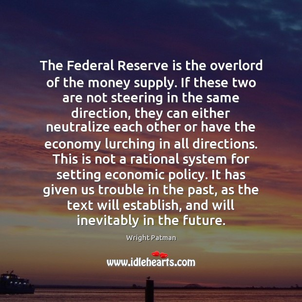 The Federal Reserve is the overlord of the money supply. If these Image