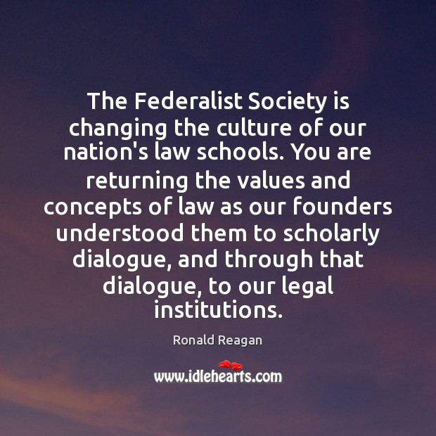The Federalist Society is changing the culture of our nation's law schools. Image