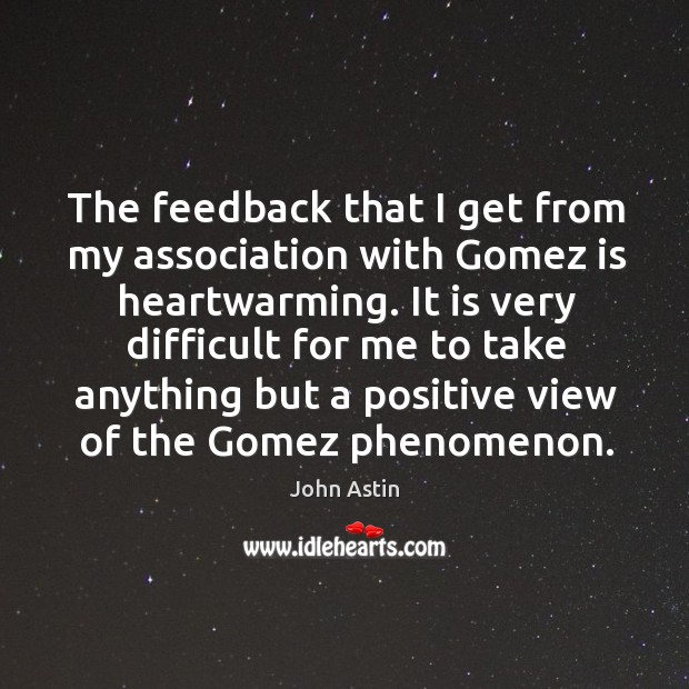 The feedback that I get from my association with gomez is heartwarming. Image