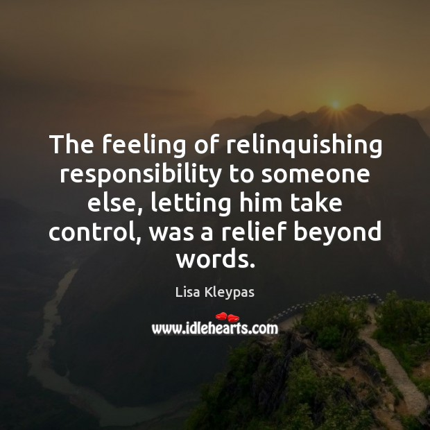 The feeling of relinquishing responsibility to someone else, letting him take control, Image