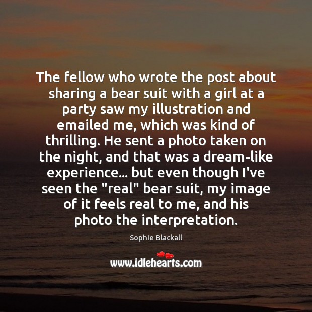 The fellow who wrote the post about sharing a bear suit with Sophie Blackall Picture Quote