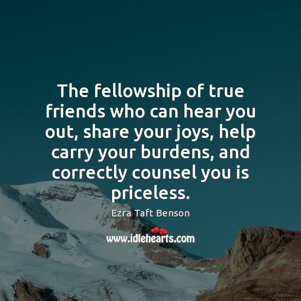 The fellowship of true friends who can hear you out, share your Image