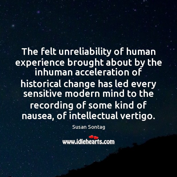 The felt unreliability of human experience brought about by the inhuman acceleration Image