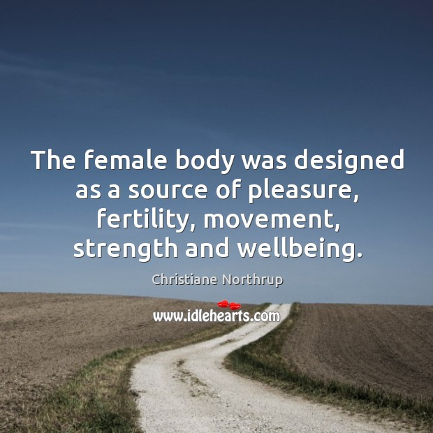 The female body was designed as a source of pleasure, fertility, movement, Image