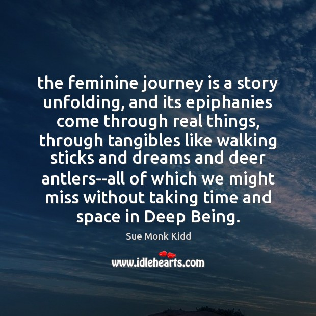 Image, The feminine journey is a story unfolding, and its epiphanies come through