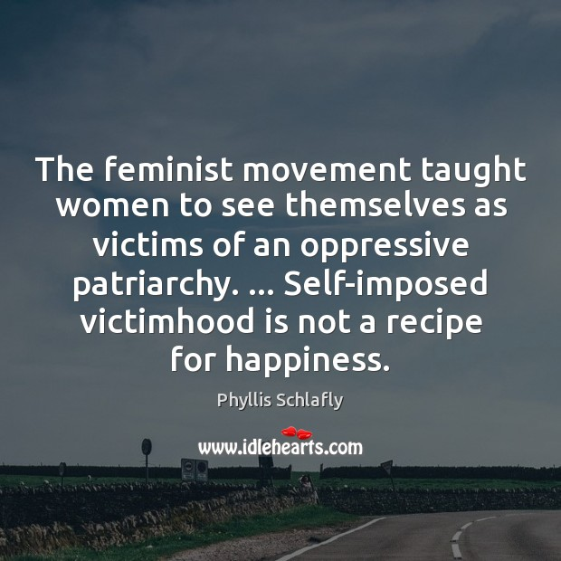 Image, The feminist movement taught women to see themselves as victims of an
