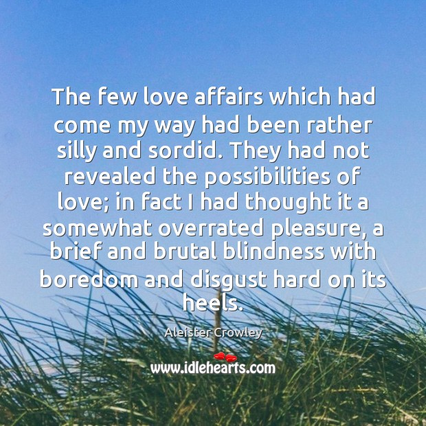 The few love affairs which had come my way had been rather Image