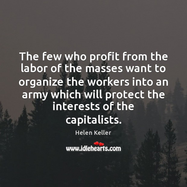 Image, The few who profit from the labor of the masses want to