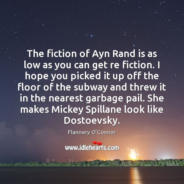 Image, The fiction of Ayn Rand is as low as you can get