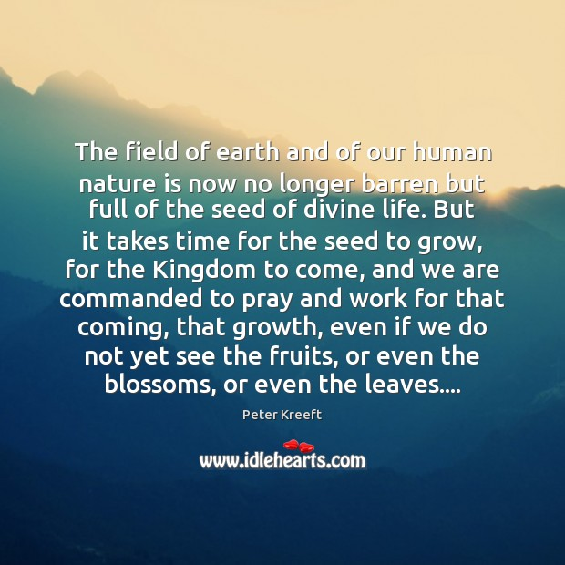 The field of earth and of our human nature is now no Image