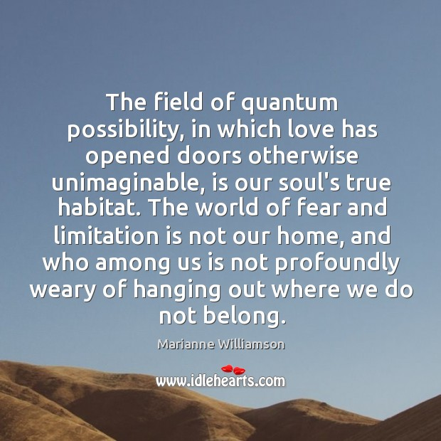 The field of quantum possibility, in which love has opened doors otherwise Image